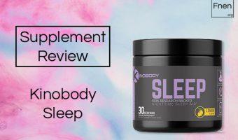 Kinobody Sleep Review
